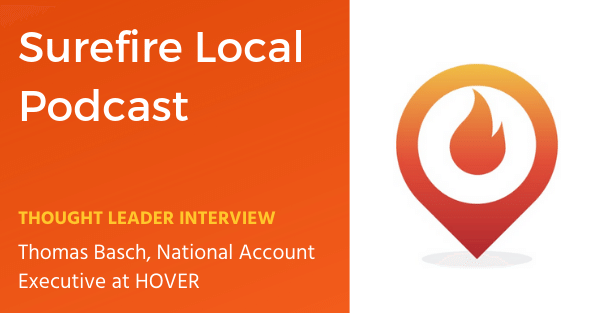 Surefire Local Podcast: Thought Leader Interview with Thomas Basch, National Account Executive at HOVER