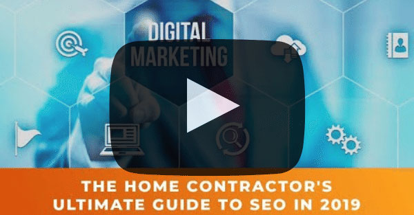 The Home Contractor's Ultimate Guide to SEO in 2019