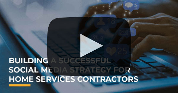 Building a Successful Social Media Strategy for Home Services Contractors