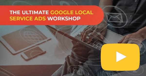The Ultimate Google Local Service Ads Workshop